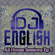 All House Sessions Ep 5