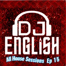 All House Sessions Ep 15