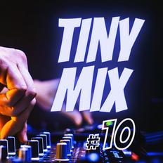 Tiny Mix #10