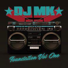 DJ MK - FOUNDATION VOL 1