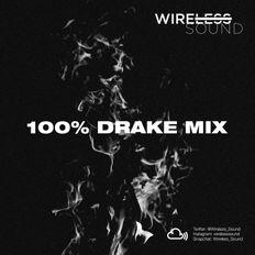 @Wireless_Sound - 100% Drake Mix