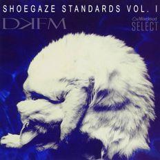 Shoegaze Standards Volume One