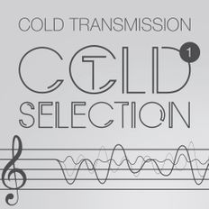 """COLD TRANSMISSION presents """"COLD SELECTION Vol. 1"""" - Mark E Moon & Zeitgeist Vol. 10 special"""