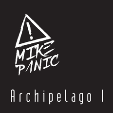 MIKΞ PΛNIC - Archipelago I (June 10 2019)
