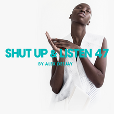 Shut Up & Listen 47 by Alex Deejay