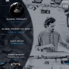 Global Therapy  By Deep - j  + Guest mix by  Tuan Allon [EP:152]