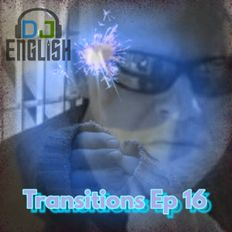 DJ English Transitions Ep 16