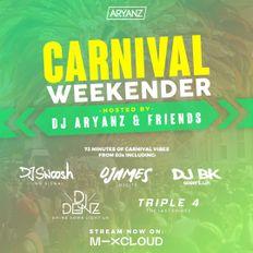 CARNIVAL WEEKENDER // DJ ARYANZ & FRIENDS