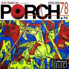 Porch FM: Episode 78