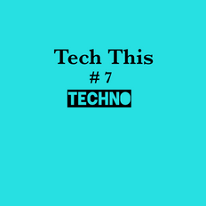 Tech This  #7  (Techno)