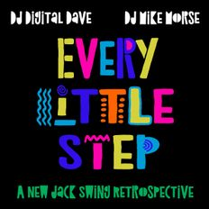 Every Little Step: A New Jack Swing Retrospective - Digital Dave x Mike Morse