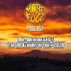 More Fuzz Podcast - Top 10 Albums Of July 2020