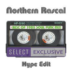 Northern Rascal - Best Of 1985 (Broadcast Hype Edit) Soul Funk & Dance Classics In The Mix
