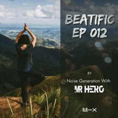 Beatific EP #12  Noise Generation With Mr HeRo