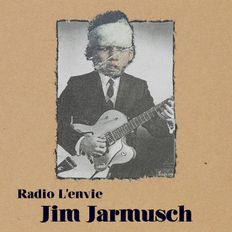 L'envie #98 :: Jim Jarmusch