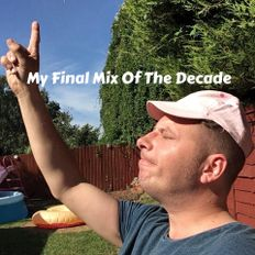 My Final Mix Of The Decade