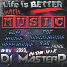 DJ MasterP Life is BETTER with MUSIC (Session 20220)