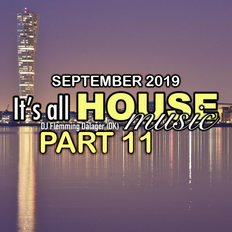 #087 Its all House music Part 11