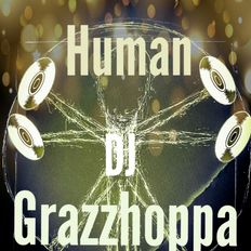 Human [DJ Grazzhoppa #3]