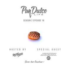 """The Pan Dulce Life"" With DJ Refresh - Season 2 Episode 16 feat. DJ Audiorokk"