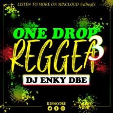 ONE DROP REGGEA 3 - DJENKYDBE