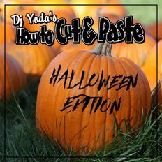 DJ YODA - HOW TO CUT AND PASTE - THE HALLOWEEN EDITION