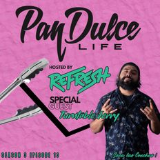 """The Pan Dulce Life"" With DJ Refresh - Season 3 Episode 13 feat. Turntable Jerry"