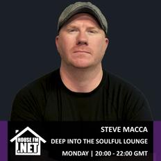 Steve Macca - Deep Into The Soulful Lounge 22 JUL 2019