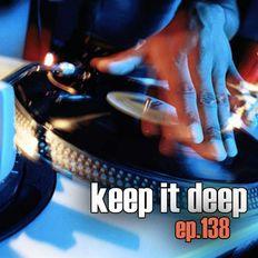 Keep It Deep Ep 138