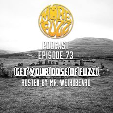 More Fuzz Podcast - Episode 73