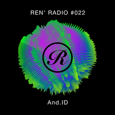 Ren' Radio #022 - And.ID