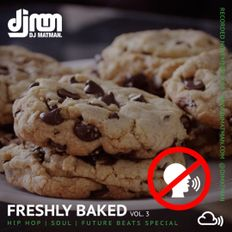 Freshly Baked 003 NO CHAT VERSION Mixcloud Select Exclusive by @djmatman