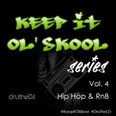 Keepin It Ol Skool - 90s Hip Hop & RnB Vol.4