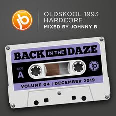 Back In The Daze Volume 04 December 2019 - Oldskool 1993 Hardcore Mix by Johnny B