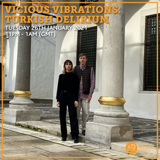 Vicious Vibrations: Turkish Delirium 26th January 2021