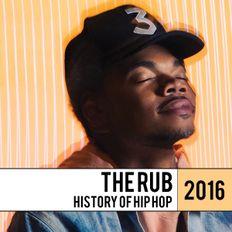 The Rub - History Of Hip Hop 2016 Mix