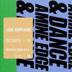 2020.02.01 - Amine Edge & DANCE @ Love Amplified, Portsmouth, UK