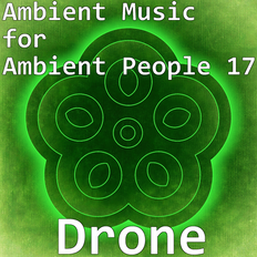 Ambient Music for Ambient People 17: Drone