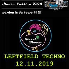 Passion In Da House #121 |leftfield techno 12.11.2019 | by Gianni Fierro |House Passion 2k18| ibiza