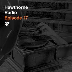 Hawthorne Radio Episode 17 (10/24/2017)