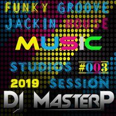 DJ MasterP Live in Studio 2019 #3 (Funky Groove Jackin' House Music)
