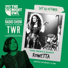 24.10.20 The Night Owl Show - Mazzy Snape with special guest Rowetta (Happy Mondays)