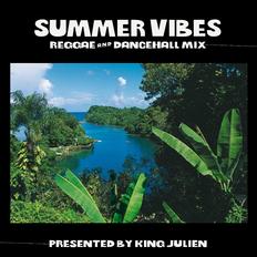 King Julien - Summer Vibes   Reggae & Dancehall Mix