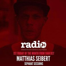 Separat Sessions #16 Live from Data Transmission Radio - Hosted by Matthias Seibert (2hrs exclusive)
