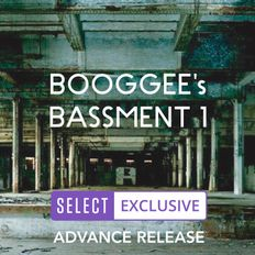 Booggee's Bassment 1 (SELECT EXCLUSIVE Advance Release)