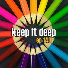 Keep It Deep Ep 140