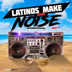 DJ Kidd B & Alex Dynamix - Latinos Make Some Noise (Part 2) - The Mixtape