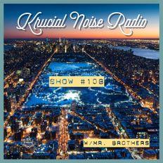 Krucial Noise Radio: Show #108 Live!