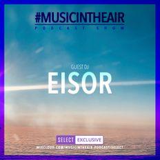 #MUSICINTHEAIR [200-30] w/ EISOR