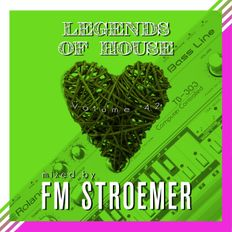 FM STROEMER - Legends Of House Volume 42 - mixed by FM STROEMER | www.fmstroemer.de